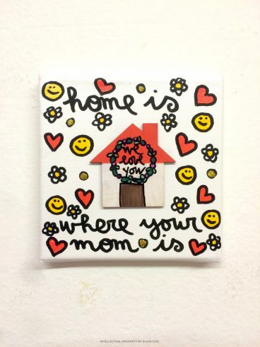 home is where your mom is (15x15)
